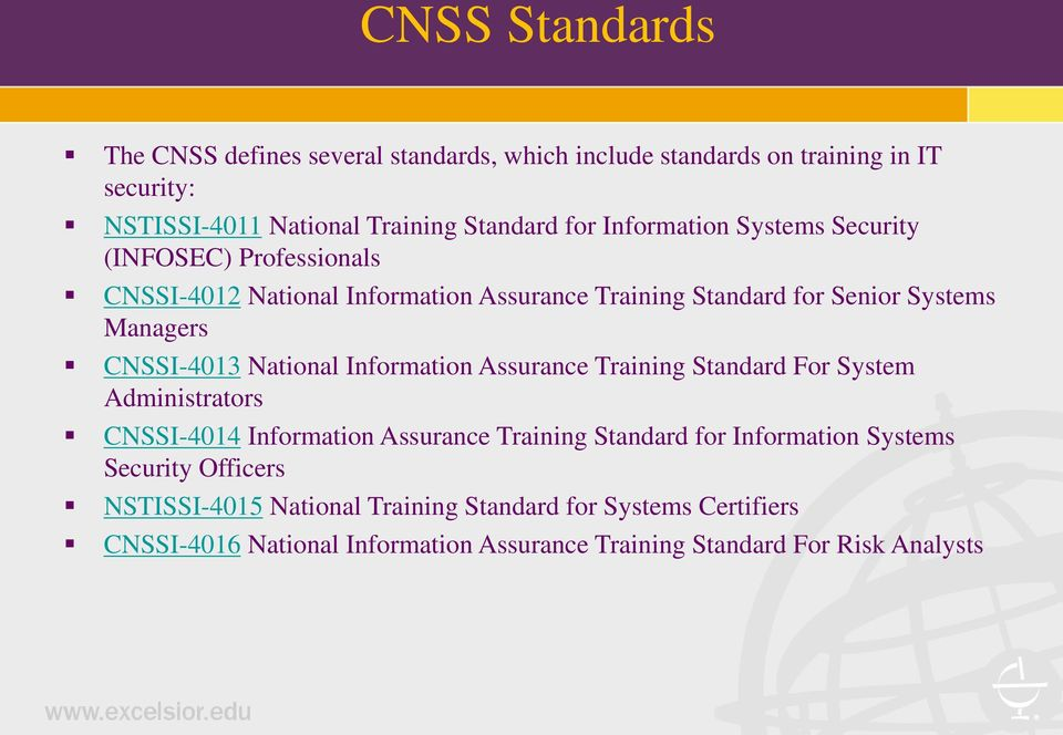 National Information Assurance Training Standard For System Administrators CNSSI-4014 Information Assurance Training Standard for Information Systems