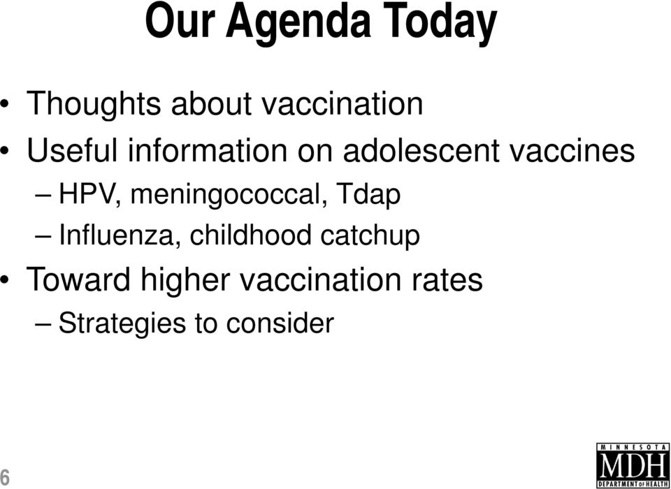 meningococcal, Tdap Influenza, childhood catchup
