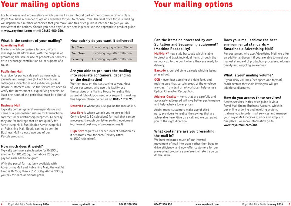 Should you need any further details please see the appropriate product guide at www.royalmail.com or call 08457 950 950. What is the content of your mailing?
