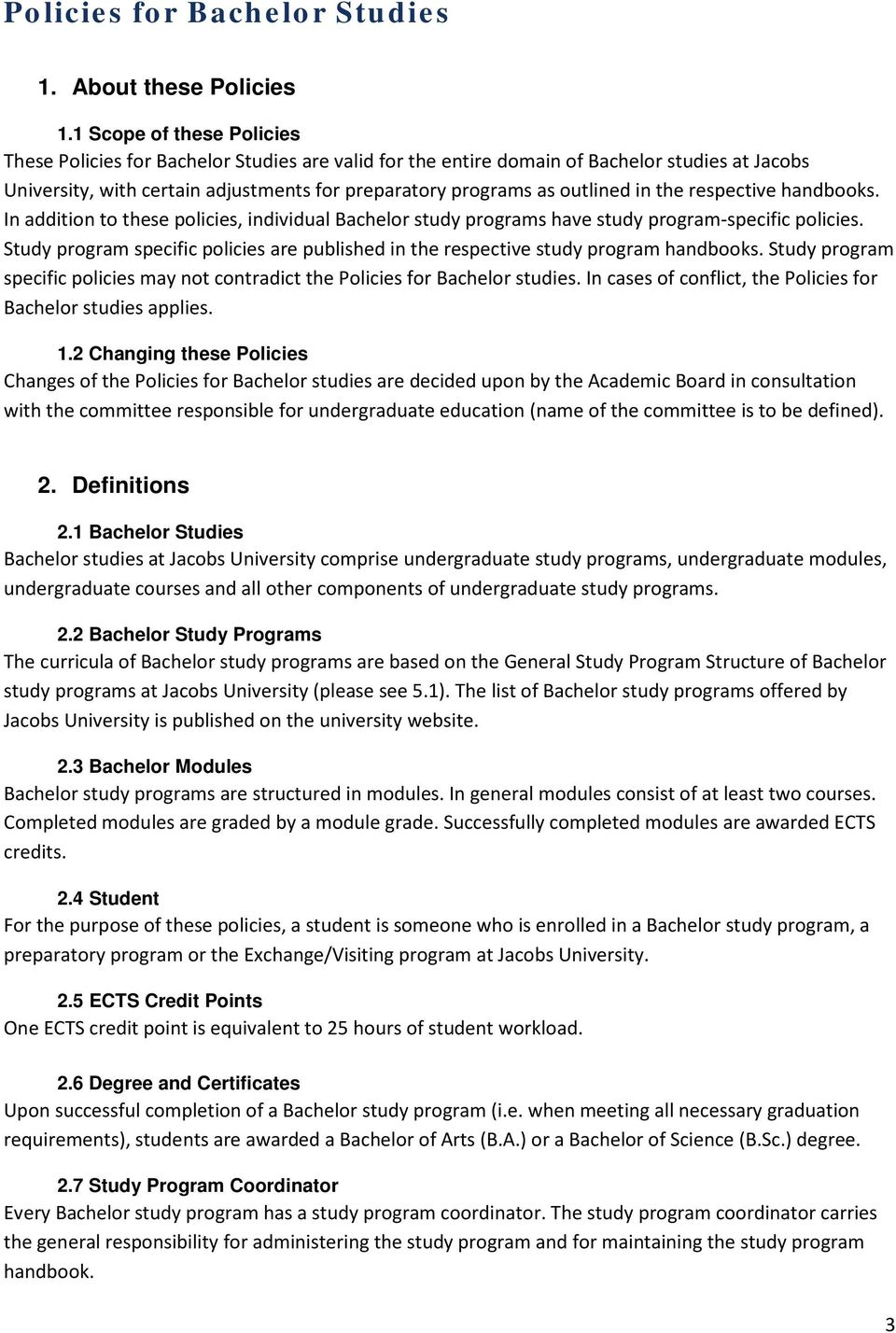 in the respective handbooks. In addition to these policies, individual Bachelor study programs have study program-specific policies.