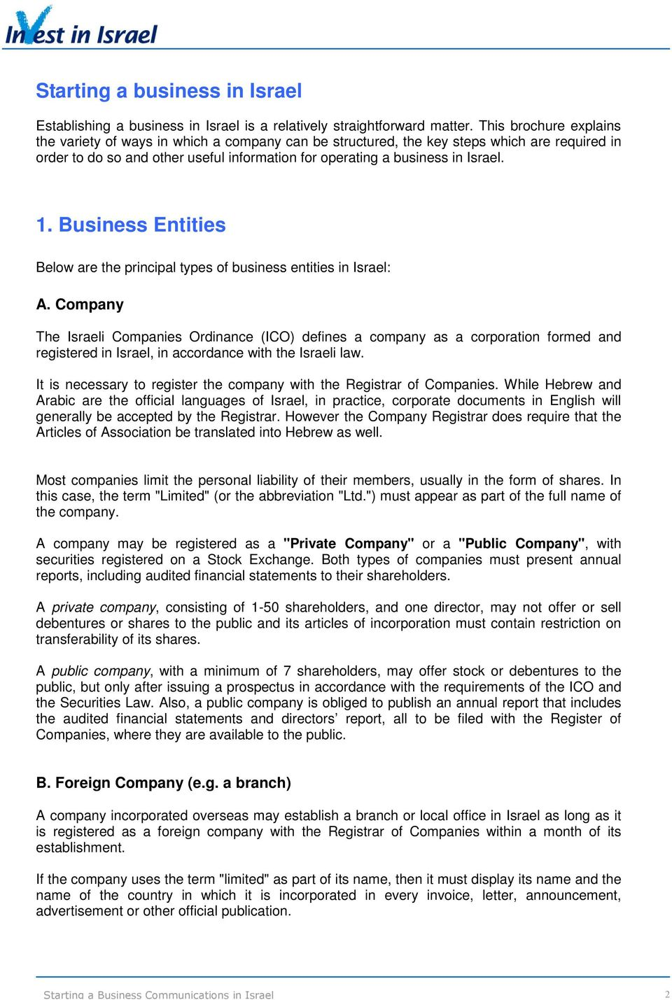 Business Entities Below are the principal types of business entities in Israel: A.