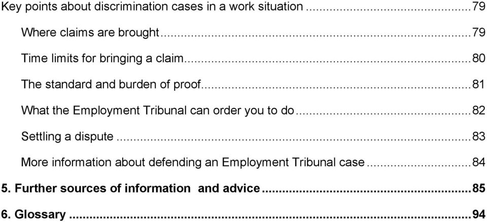 .. 81 What the Employment Tribunal can order you to do... 82 Settling a dispute.