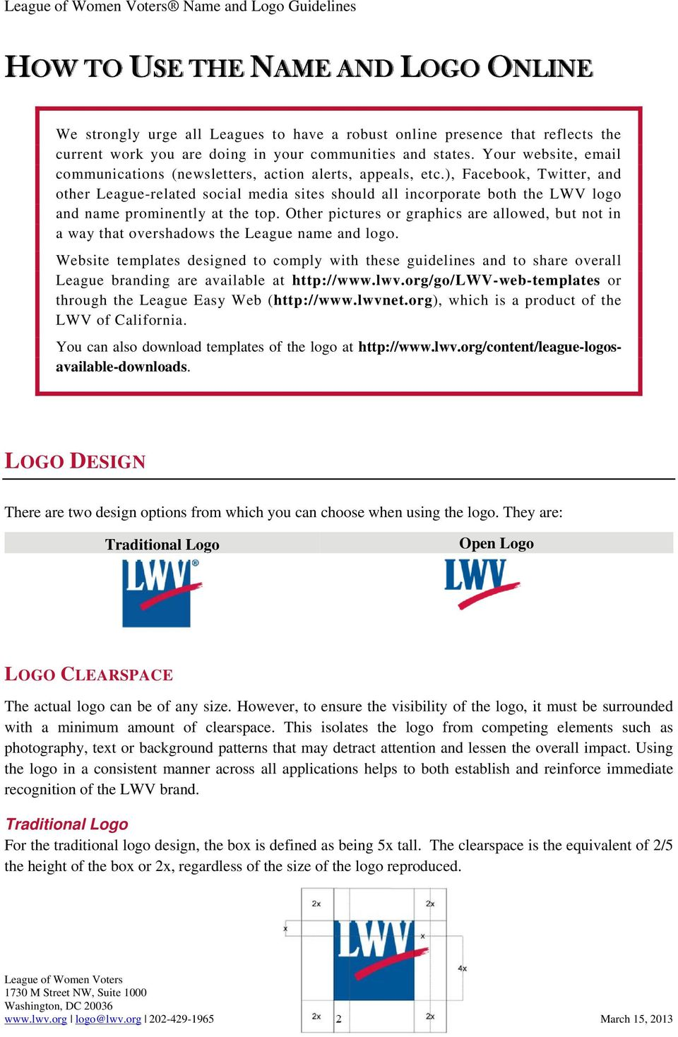 ), Facebook, Twitter, and other League-related social media sites should all incorporate both the LWV logo and name prominently at the top.