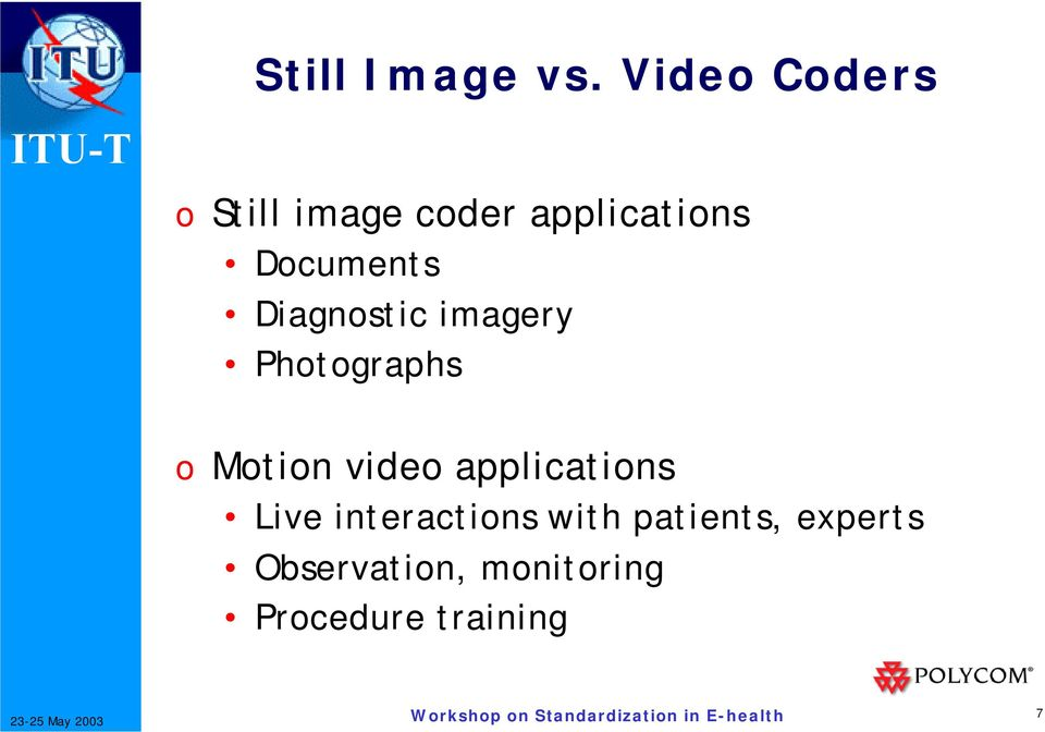 Documents Diagnostic imagery Photographs o Motion