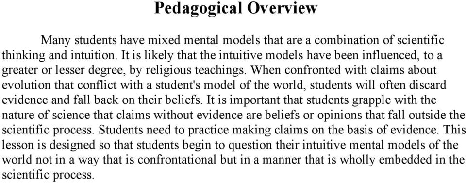 When confronted with claims about evolution that conflict with a student's model of the world, students will often discard evidence and fall back on their beliefs.
