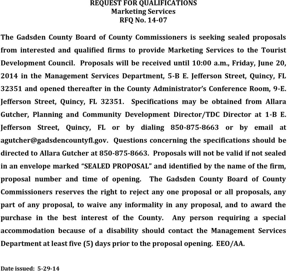 Proposals will be received until 10:00 a.m., Friday, June 20, 2014 in the Management Services Department, 5-B E.