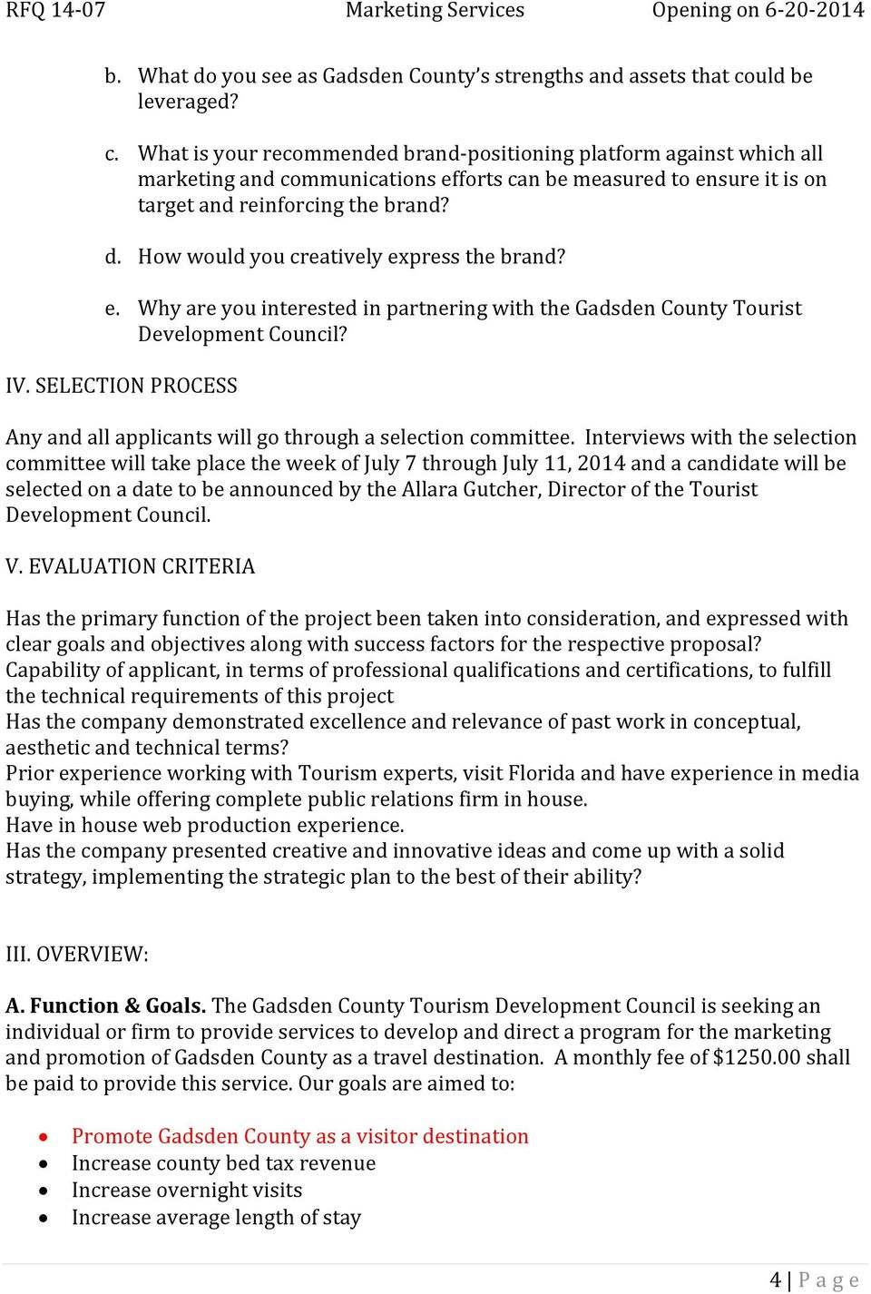 How would you creatively express the brand? e. Why are you interested in partnering with the Gadsden County Tourist Development Council? IV.