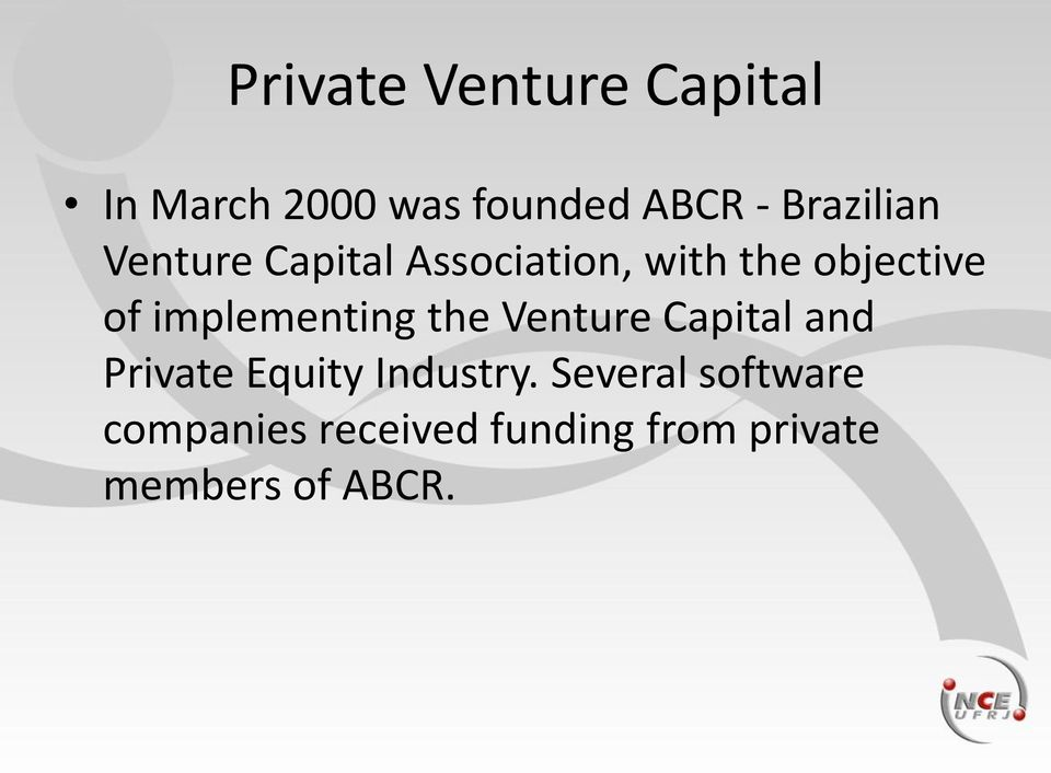implementing the Venture Capital and Private Equity Industry.