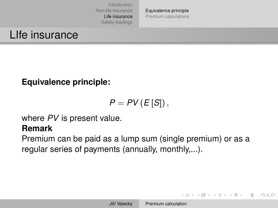 Remark Premium can be paid as a lump sum (single