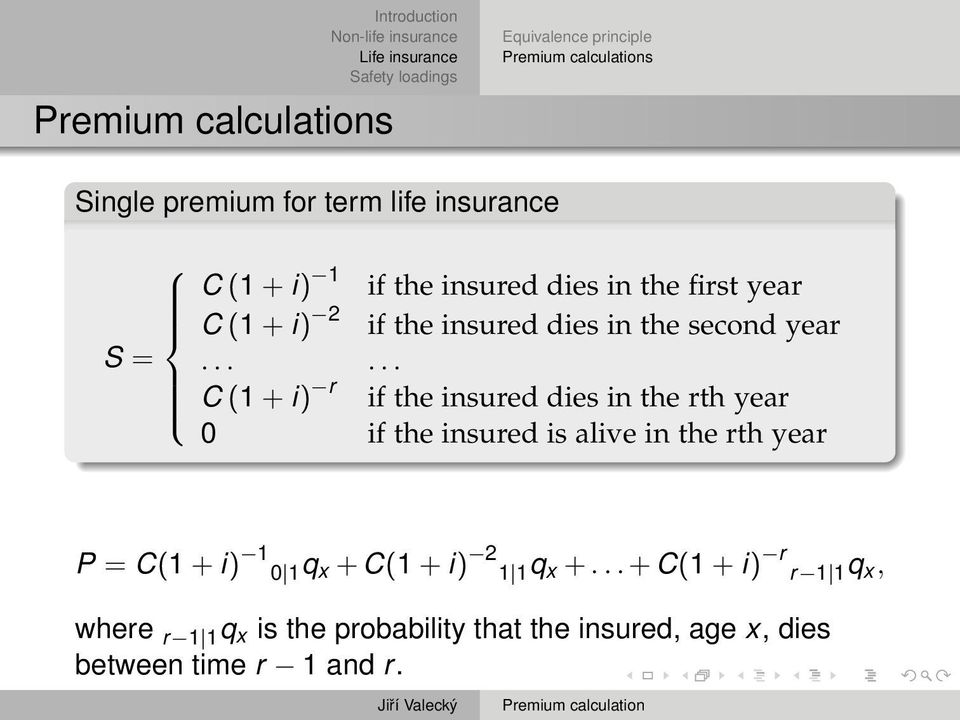 ..... C (1 + i) r if the insured dies in the rth year 0 if the insured is alive in the rth year P = C(1 +