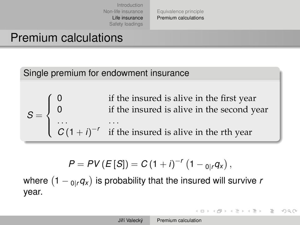 ..... C (1 + i) r if the insured is alive in the rth year P = PV (E [S]) = C (1 +
