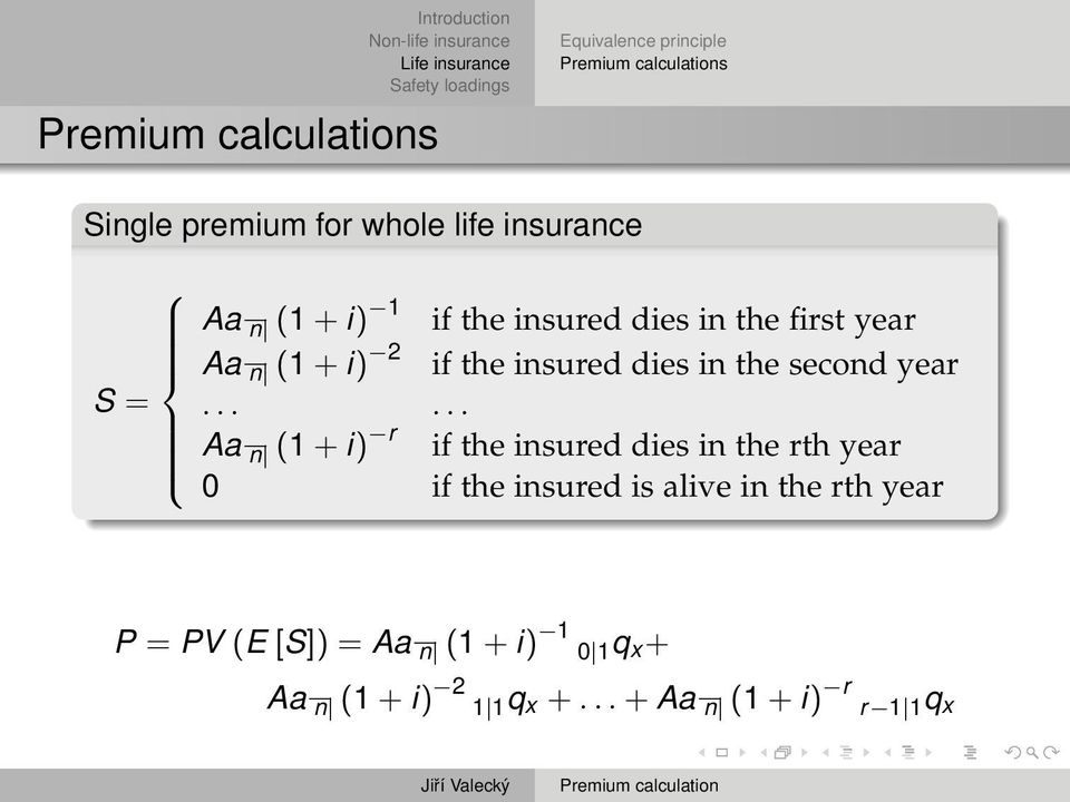 ..... Aa n (1 + i) r if the insured dies in the rth year 0 if the insured is alive in the