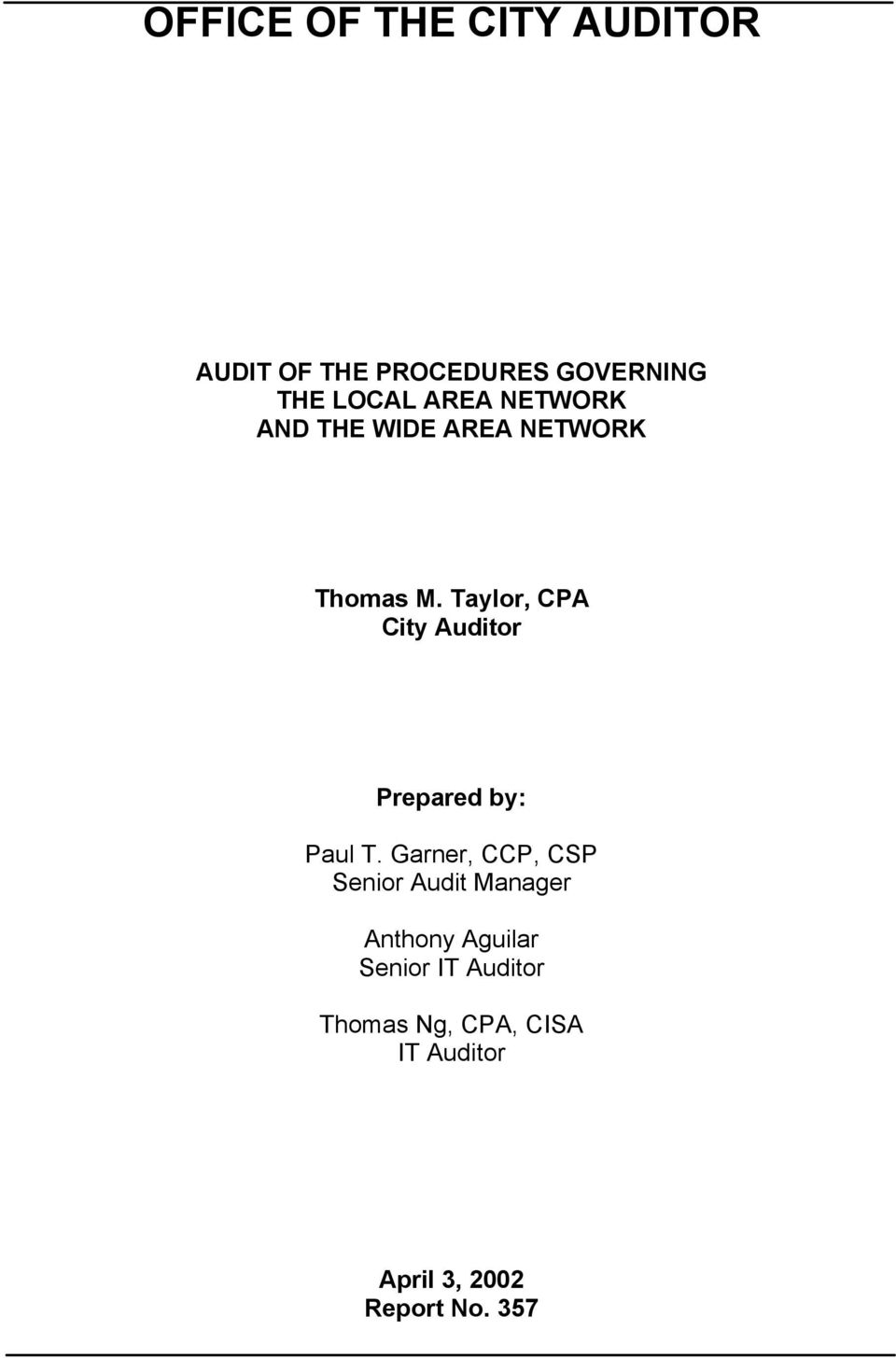 Taylor, CPA City Auditor Prepared by: Paul T.