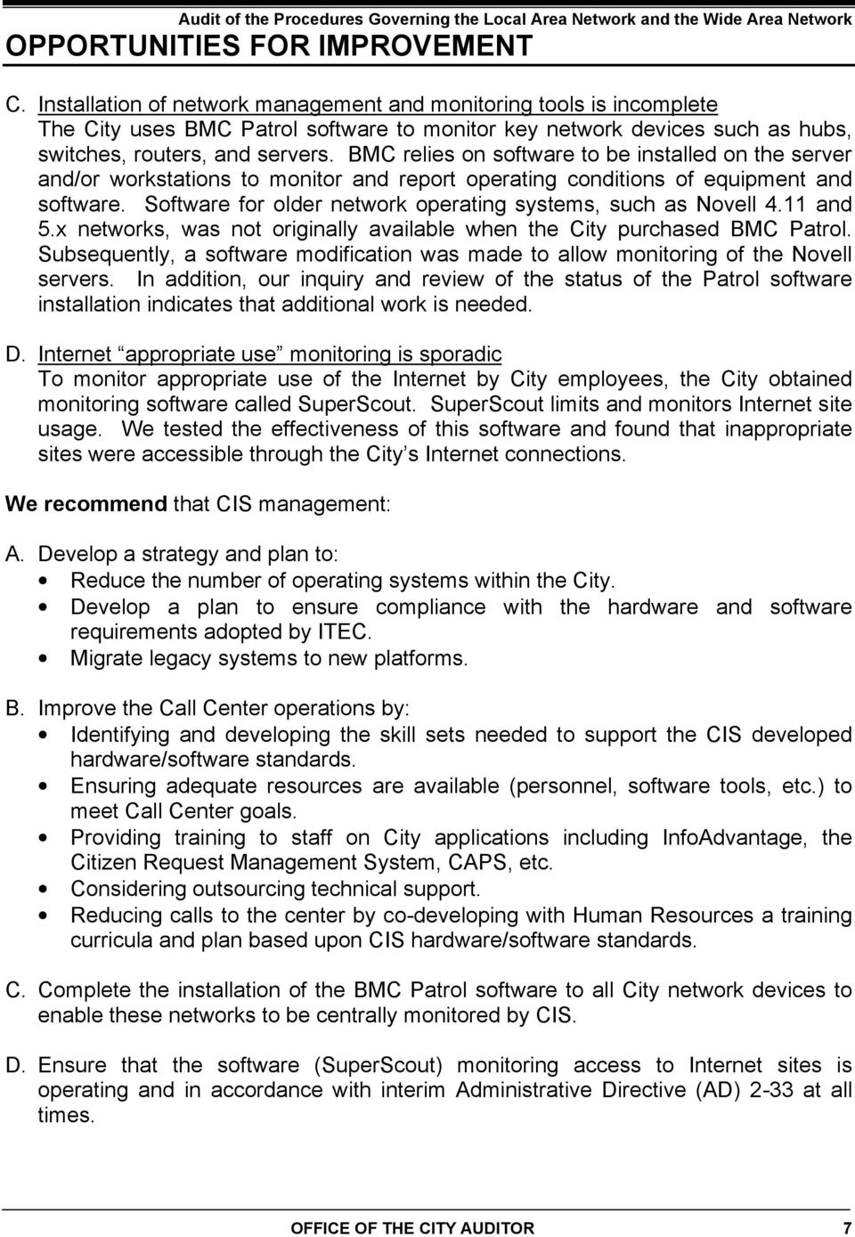 Software for older network operating systems, such as Novell 4.11 and 5.x networks, was not originally available when the City purchased BMC Patrol.