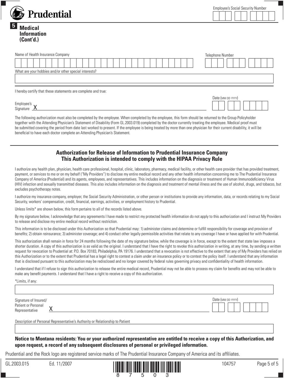 When completed by the employee, this form should be returned to the Group Policyholder together with the Attending Physician s Statement of Disability (Form GL.2003.