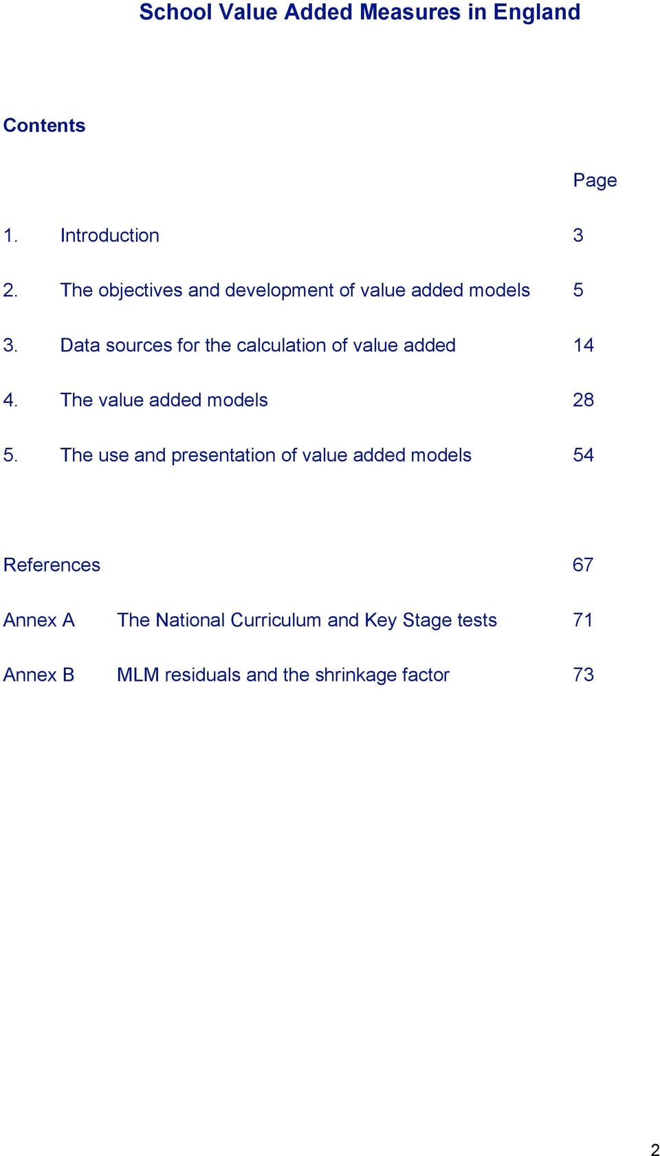 Data sources for the calculation of value added 14 4. The value added models 28 5.