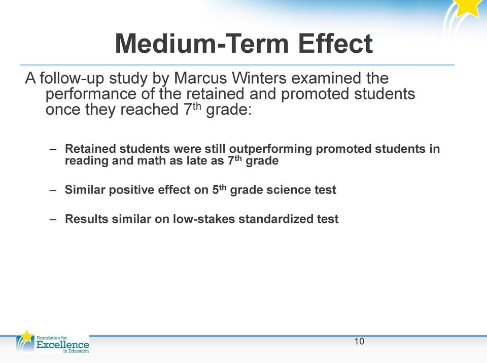 still outperforming promoted students in reading and math as late as 7 th grade Similar