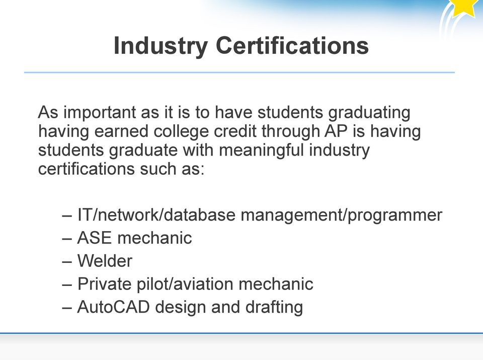 meaningful industry certifications such as: IT/network/database