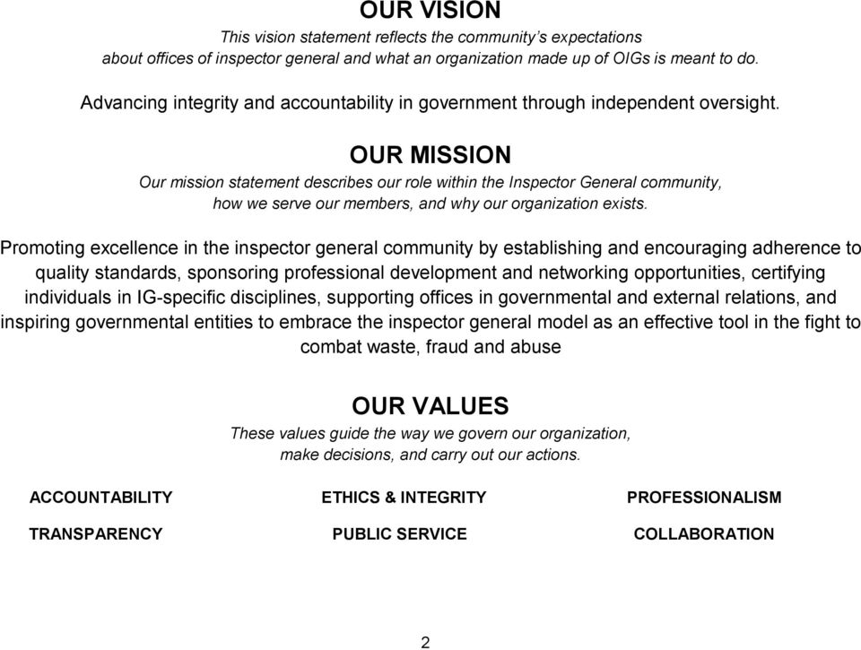 OUR MISSION Our mission statement describes our role within the Inspector General community, how we serve our members, and why our organization exists.
