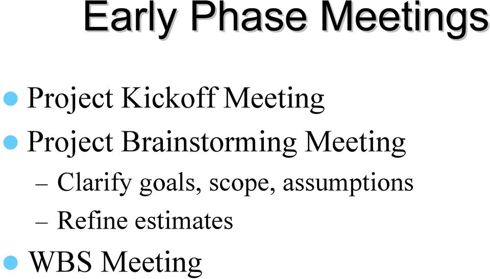 Meeting Clarify goals,