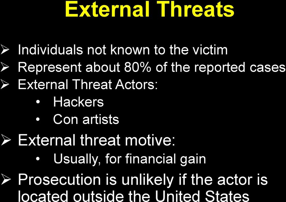 Con artists External threat motive: Usually, for financial gain