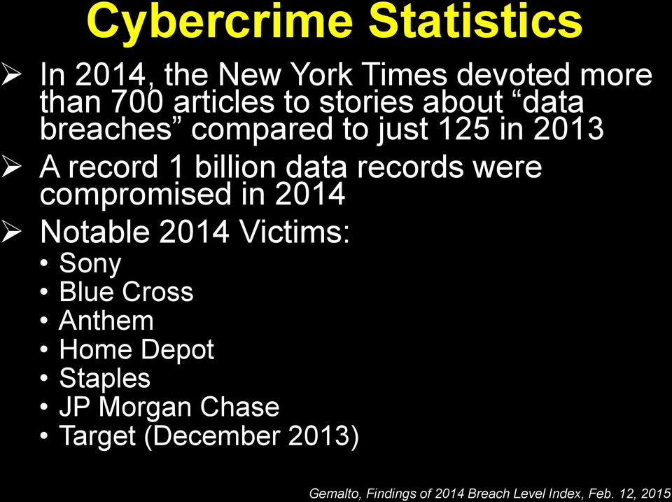 were compromised in 2014 Notable 2014 Victims: Sony Blue Cross Anthem Home Depot Staples