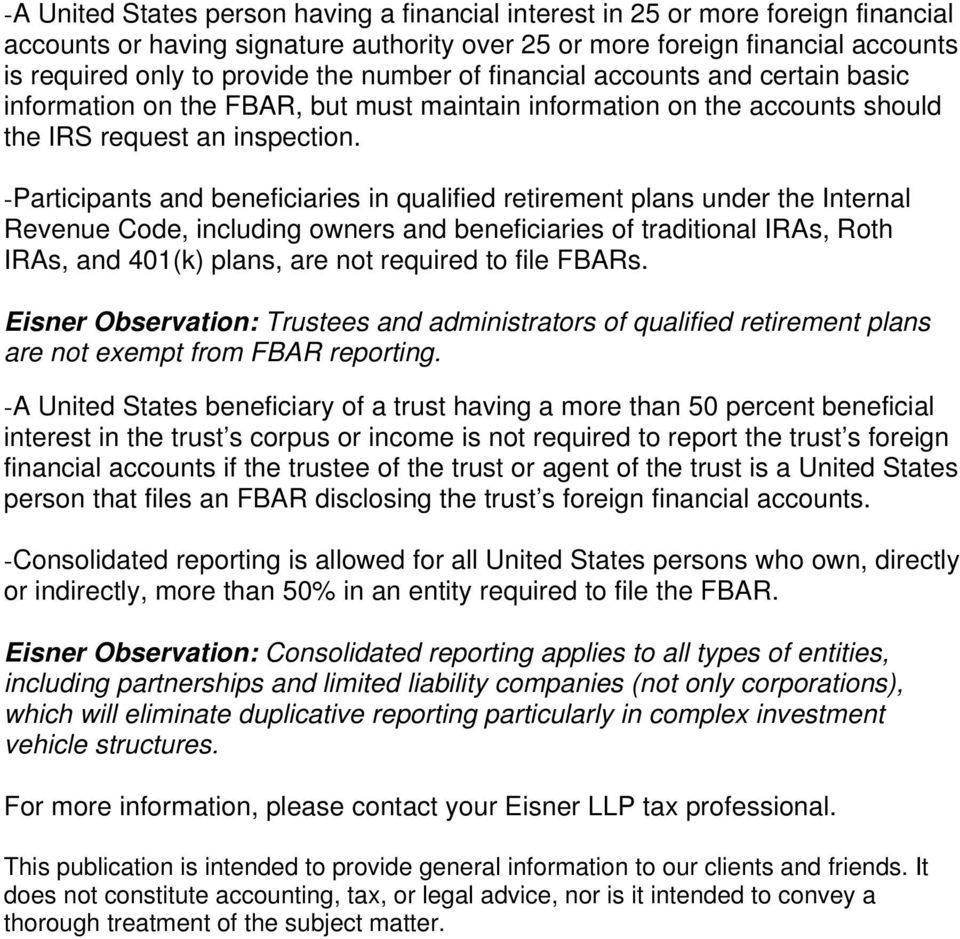 -Participants and beneficiaries in qualified retirement plans under the Internal Revenue Code, including owners and beneficiaries of traditional IRAs, Roth IRAs, and 401(k) plans, are not required to