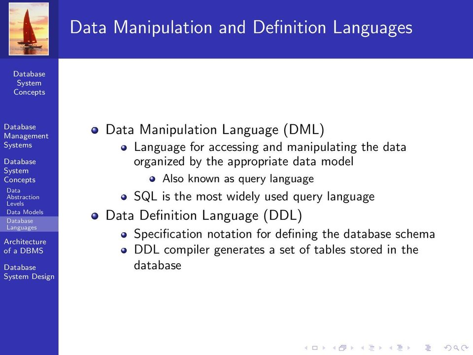 data model Also known as query language SQL is the most widely used query language Data Definition Language