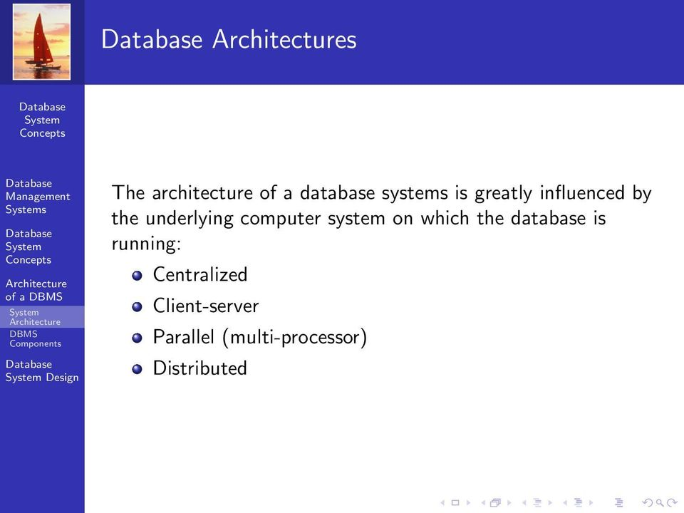 underlying computer system on which the database is