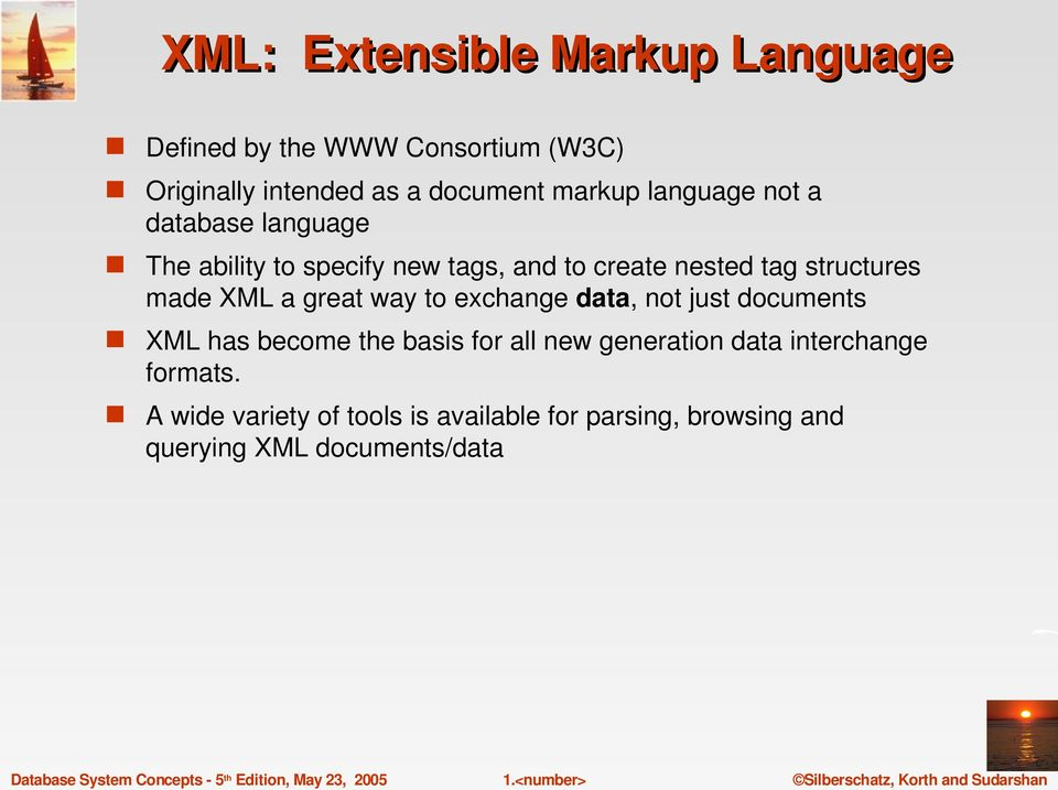 XML a great way to exchange data, not just documents XML has become the basis for all new generation data