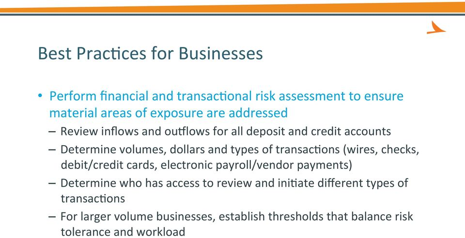 transac3ons (wires, checks, debit/credit cards, electronic payroll/vendor payments) Determine who has access to review