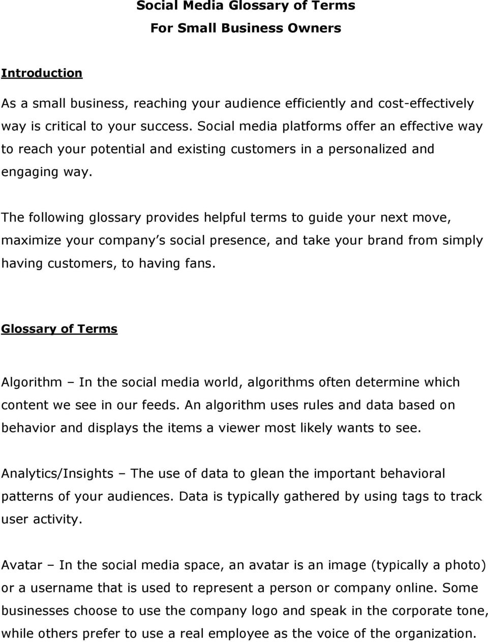 The following glossary provides helpful terms to guide your next move, maximize your company s social presence, and take your brand from simply having customers, to having fans.