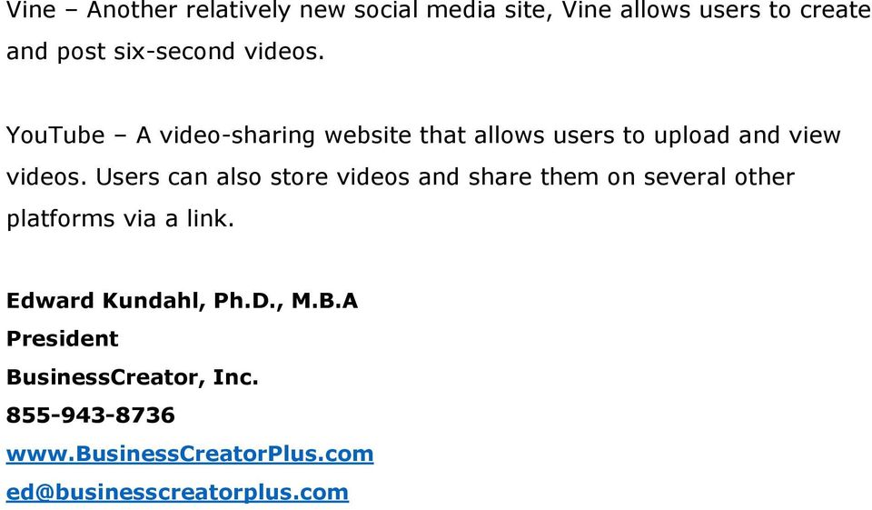 Users can also store videos and share them on several other platforms via a link.