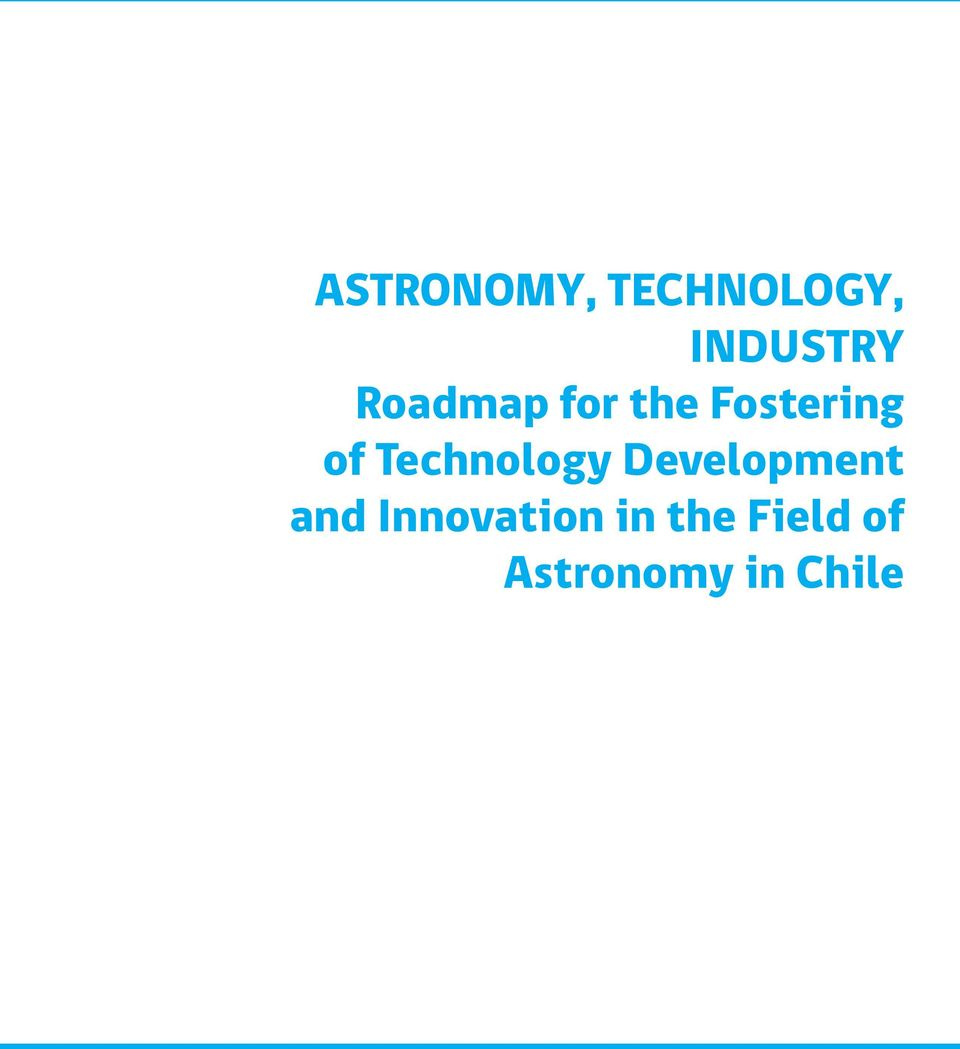 TECHNOLOGY, INDUSTRY  Innovation in the Field of Astronomy
