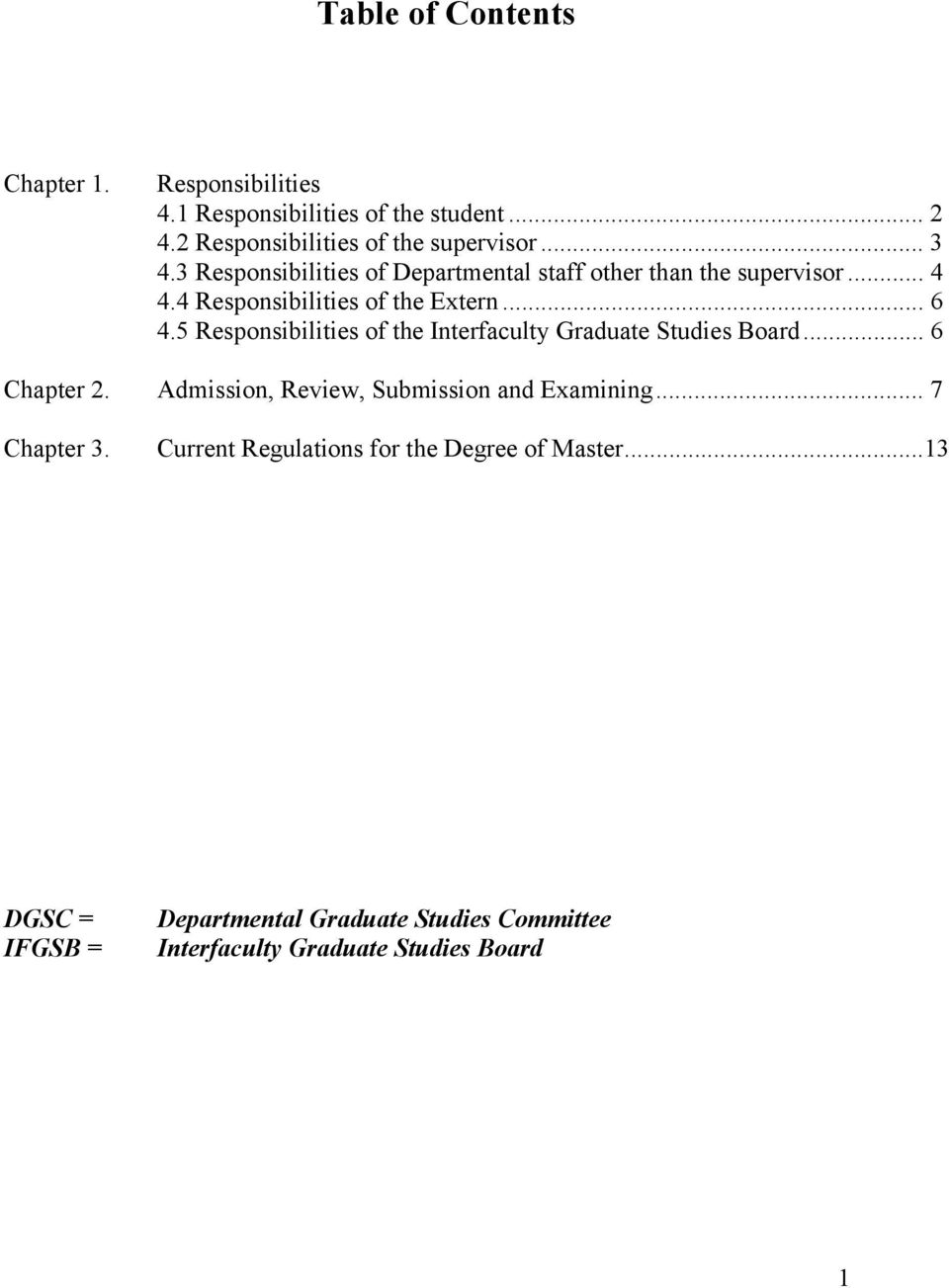 5 Responsibilities of the Interfaculty Graduate Studies Board... 6 Chapter 2. Admission, Review, Submission and Examining.