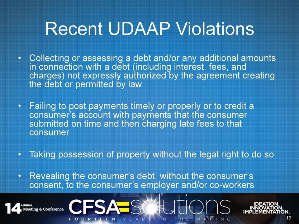 credit a consumer s account with payments that the consumer submitted on time and then charging late fees to that consumer Taking possession of