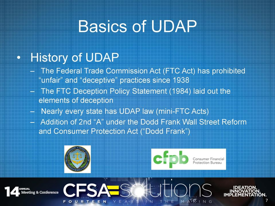 out the elements of deception Nearly every state has UDAP law (mini-ftc Acts) Addition of