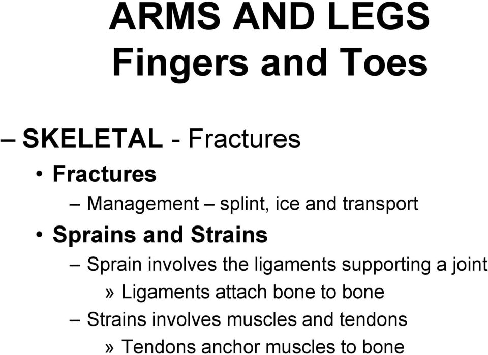 involves the ligaments supporting a joint» Ligaments attach bone