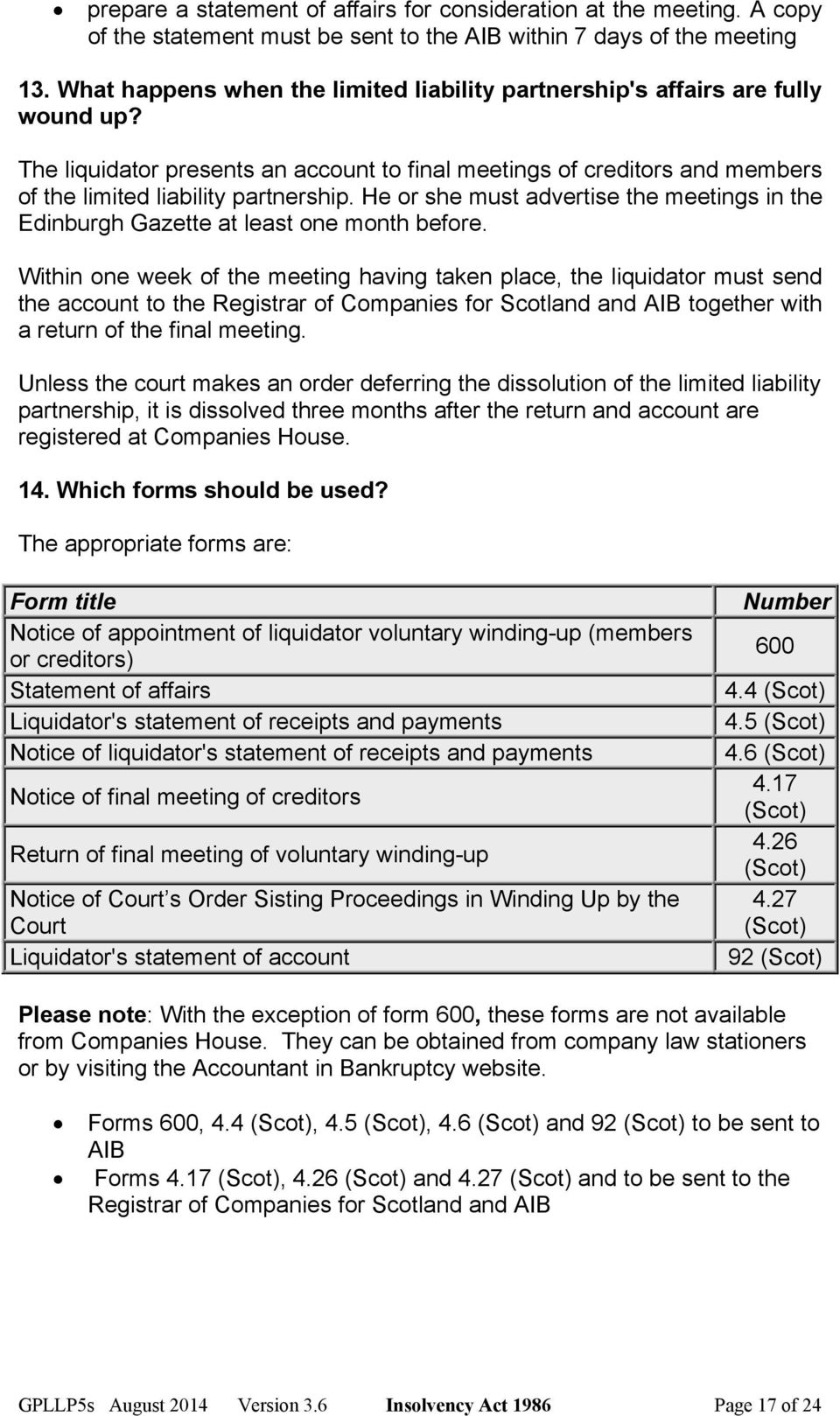 He or she must advertise the meetings in the Edinburgh Gazette at least one month before.