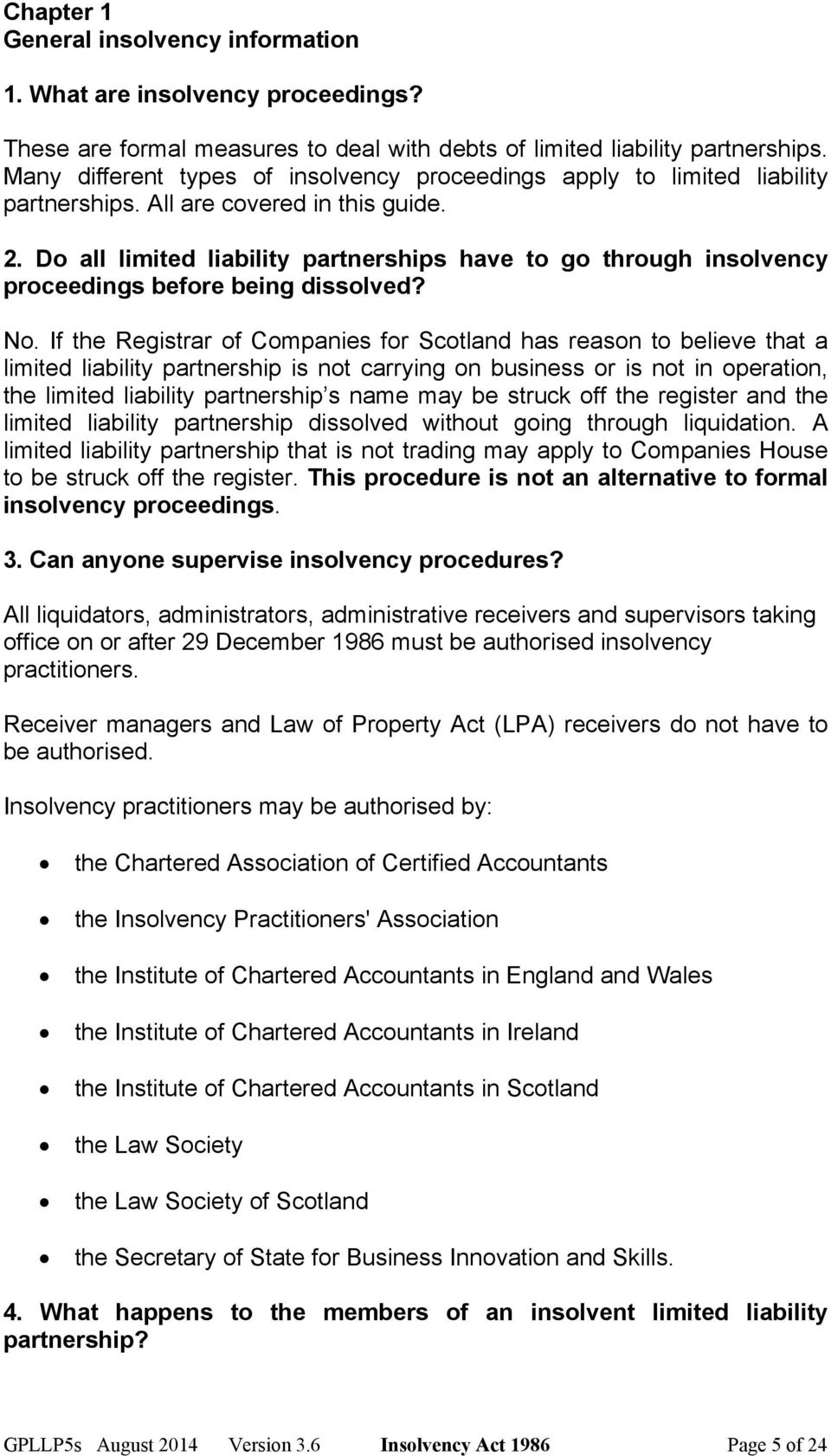 Do all limited liability partnerships have to go through insolvency proceedings before being dissolved? No.
