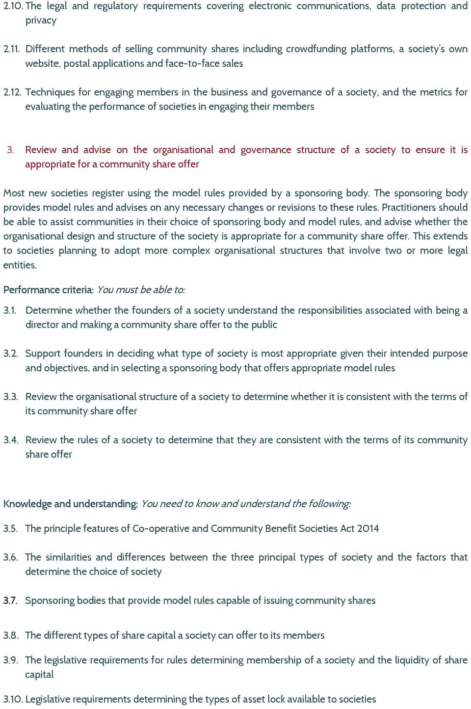 Techniques for engaging members in the business and governance of a society, and the metrics for evaluating the performance of societies in engaging their members 3.