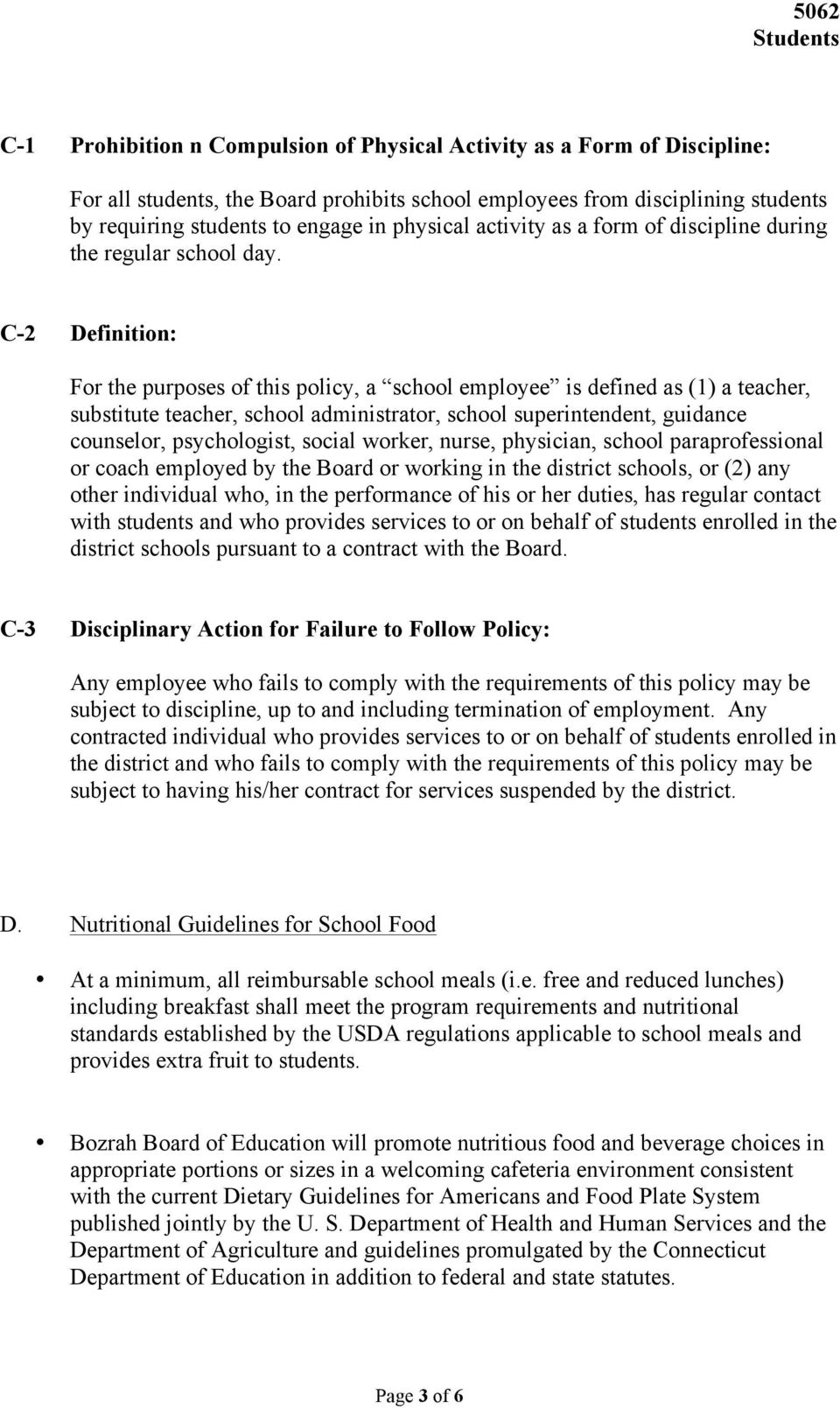 C-2 Definition: For the purposes of this policy, a school employee is defined as (1) a teacher, substitute teacher, school administrator, school superintendent, guidance counselor, psychologist,