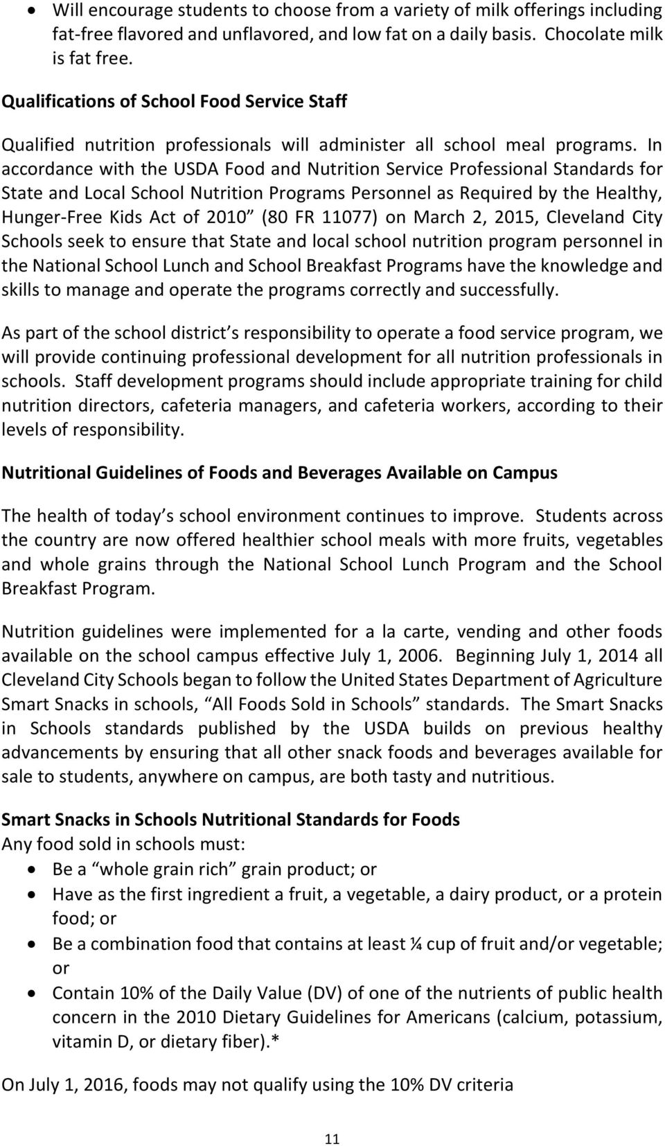 In accordance with the USDA Food and Nutrition Service Professional Standards for State and Local School Nutrition Programs Personnel as Required by the Healthy, Hunger-Free Kids Act of 2010 (80 FR