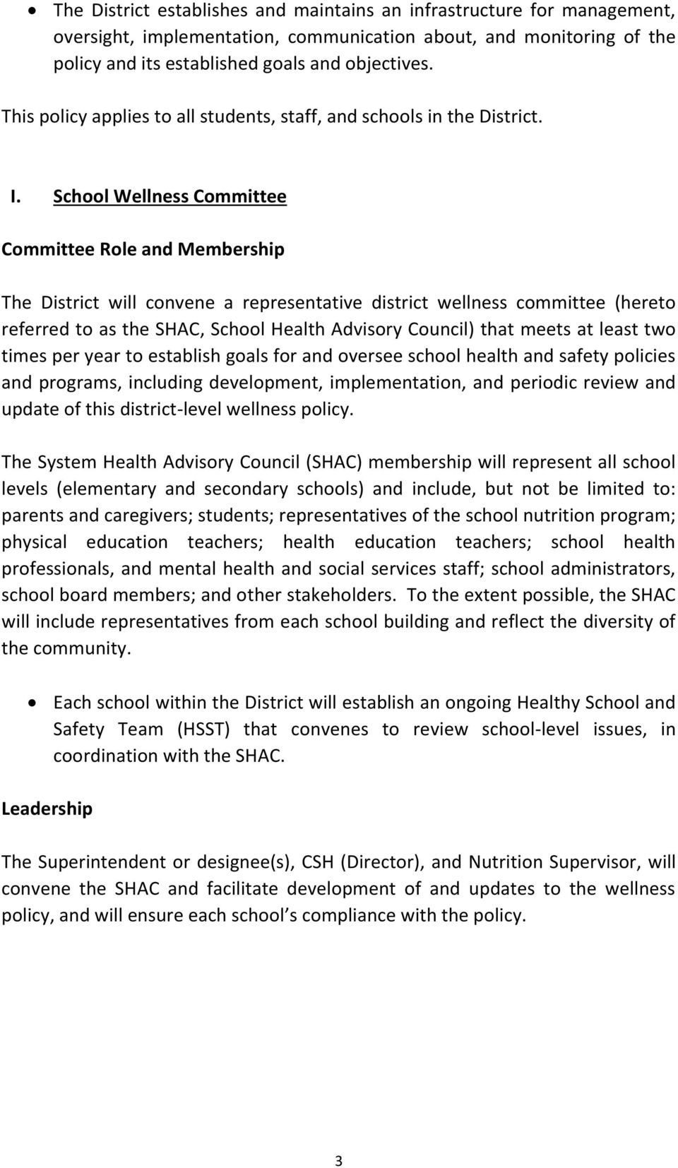 School Wellness Committee Committee Role and Membership The District will convene a representative district wellness committee (hereto referred to as the SHAC, School Health Advisory Council) that