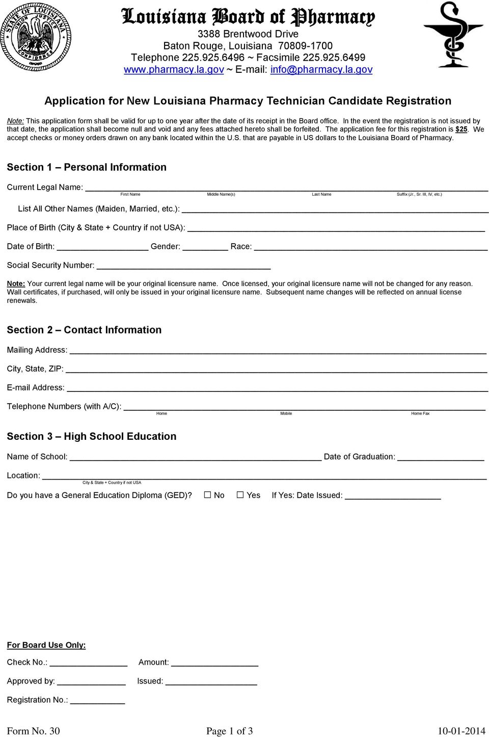 gov Application for New Louisiana Pharmacy Technician Candidate Registration Note: This application form shall be valid for up to one year after the date of its receipt in the Board office.