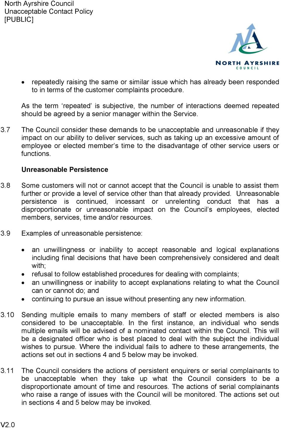 7 The Council consider these demands to be unacceptable and unreasonable if they impact on our ability to deliver services, such as taking up an excessive amount of employee or elected member s time
