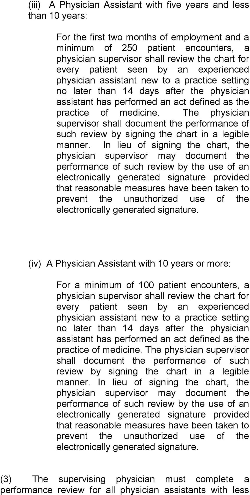 The physician supervisor shall document the performance of such review by signing the chart in a legible manner.