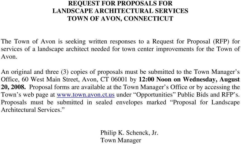 An original and three (3) copies of proposals must be submitted to the Town Manager s Office, 60 West Main Street, Avon, CT 06001 by 12:00 Noon on Wednesday, August 20, 2008.