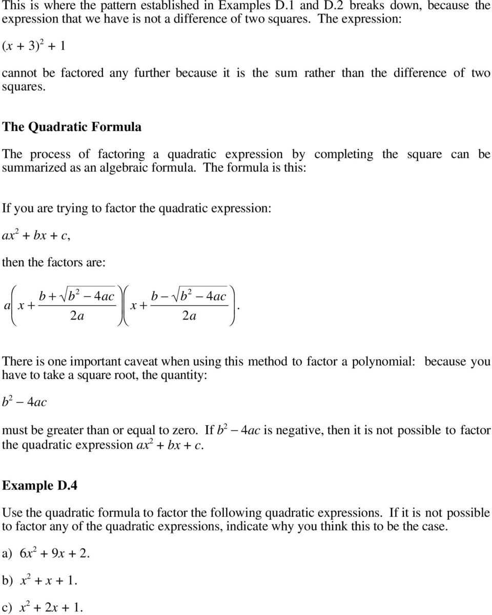 The Qudrtic Formul The process of fctoring qudrtic epression y completing the squre cn e summrized s n lgeric formul.