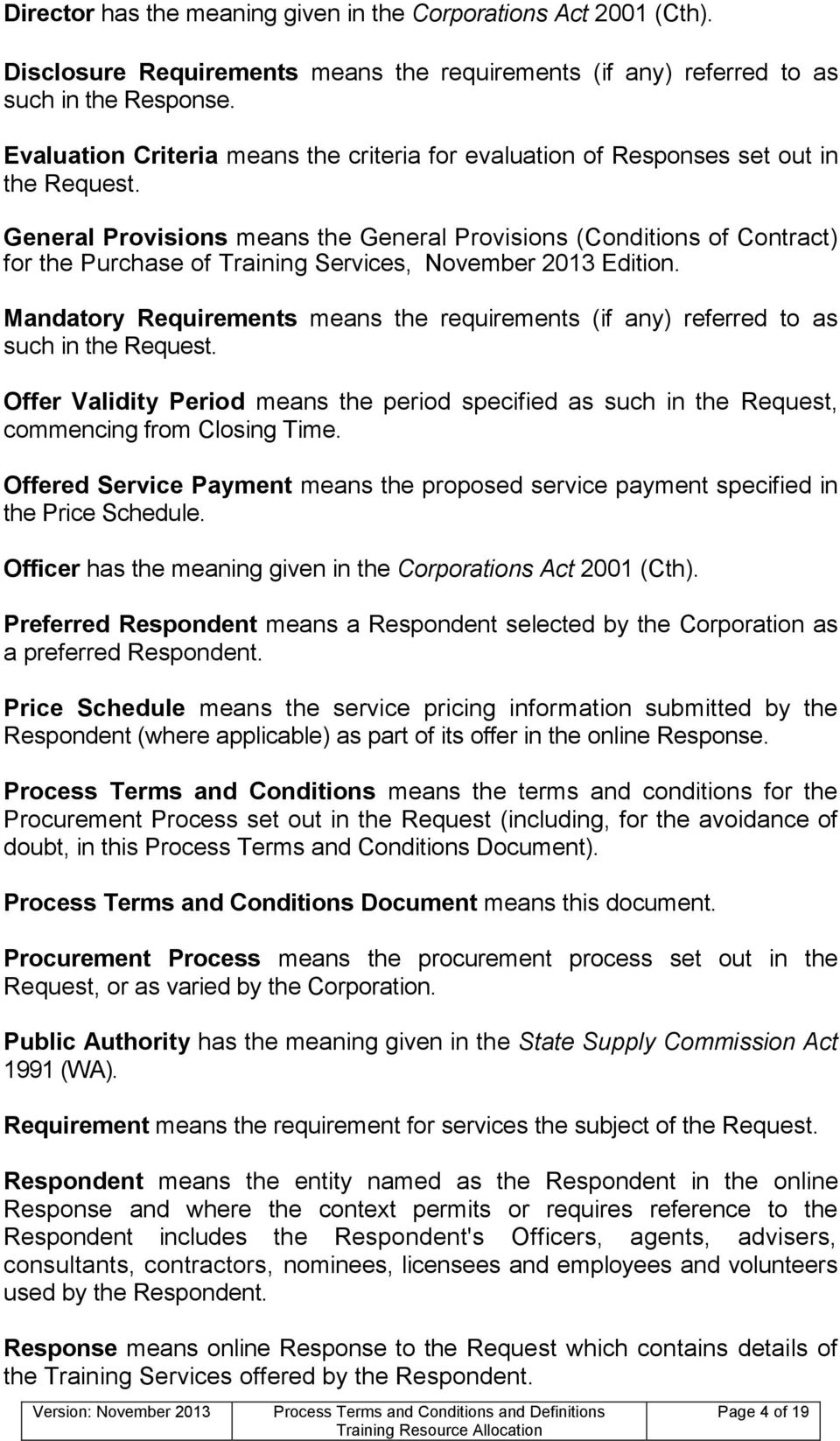 General Provisions means the General Provisions (Conditions of Contract) for the Purchase of Training Services, November 2013 Edition.